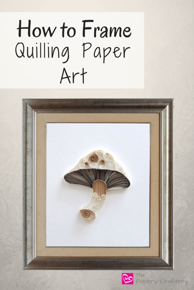 How to frame your quilling paper art