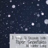 Eleven Ways to Decorate With Paper Snowflakes All Winter Long
