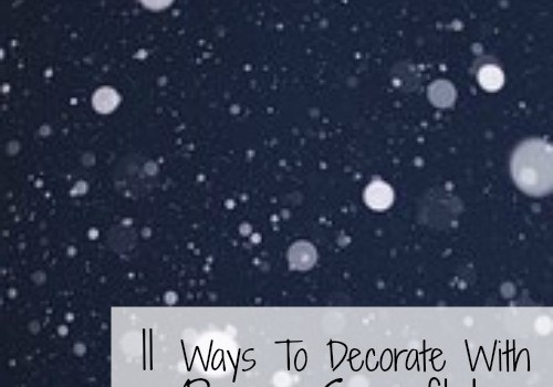 11 ways to decorate with Paper snowflakes all winter long
