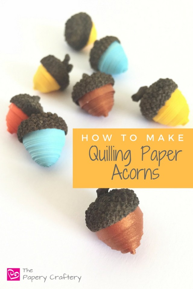 How to make quilling paper acorns tutorial using real acorn caps! A quick handmade addition to your autumn DIY craft projects || www.thepaperycraftery.com