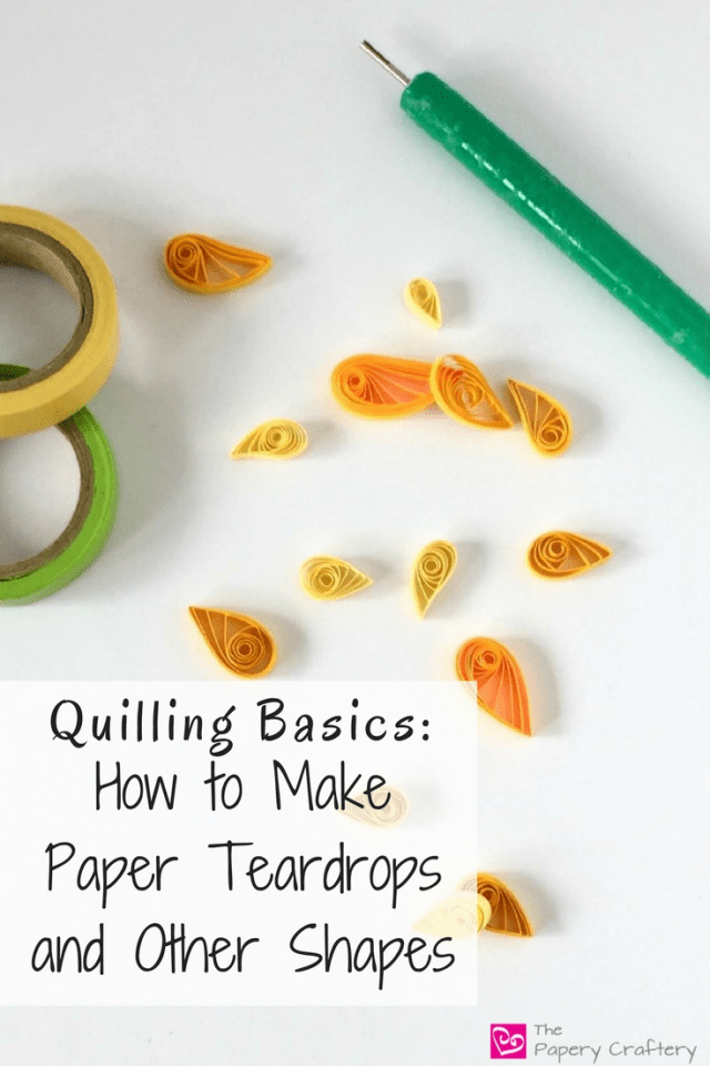 Learn quilling basics How to make paper teardrops and other shapes || www.thepaperycraftery.com