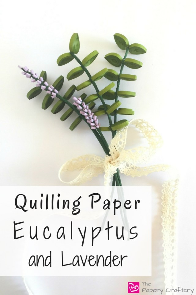 Quilling Paper Eucalyptus and Lavender - Add some rustic, farmhouse quilling to your designs -- www.thepaperycraftery.com