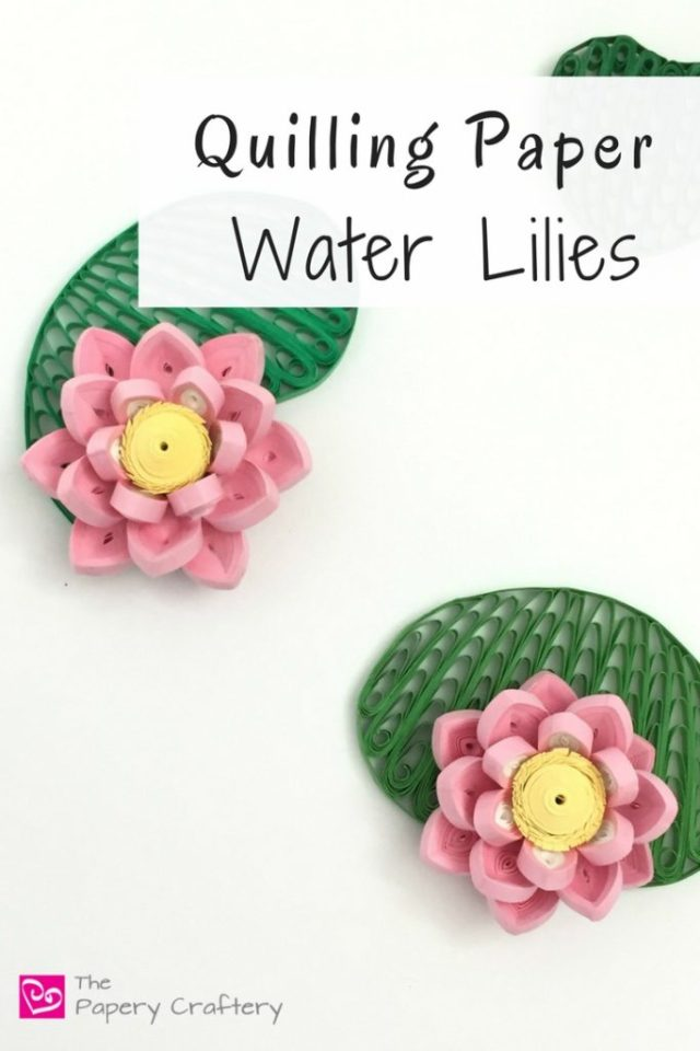 Quilling Paper Water Lilies The Papery Craftery