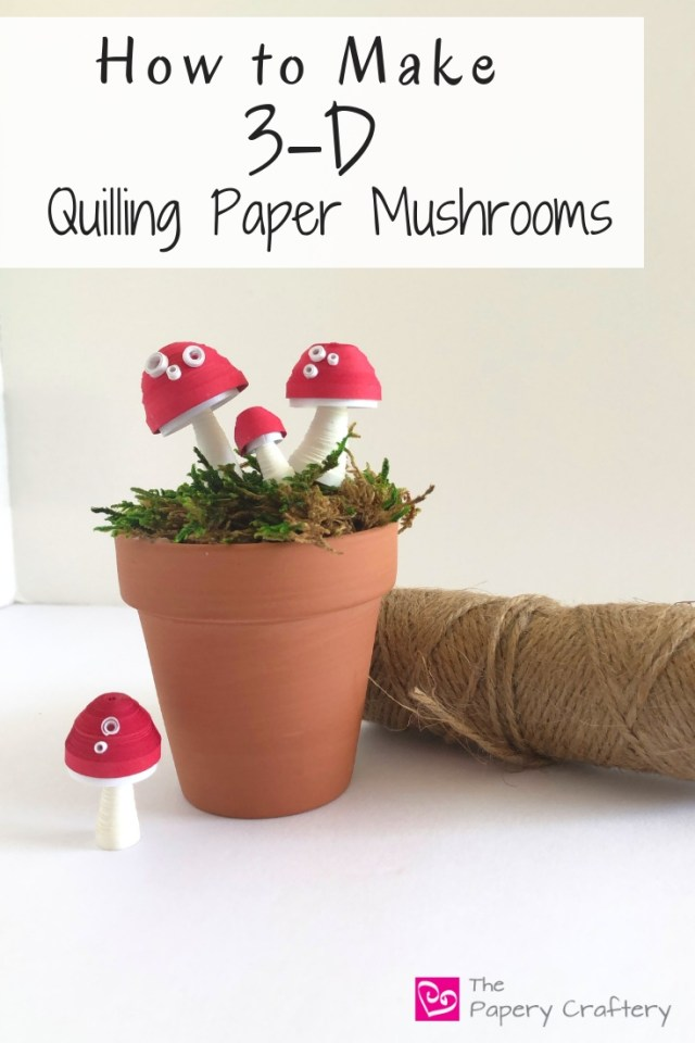 How to Make 3D Quilling Paper Mushrooms ~Quirky and whimsical mini mushrooms made of paper || www.ThePaperyCraftery.com