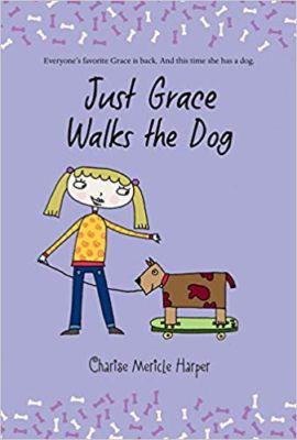 Just Grace Walks the Dog . . . Charise Mericle Harper