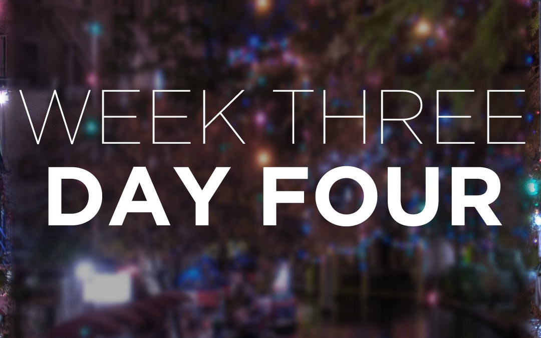 Week Three; Day Four