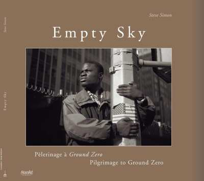 Empty Sky : The Pilgrimage To Ground Zero