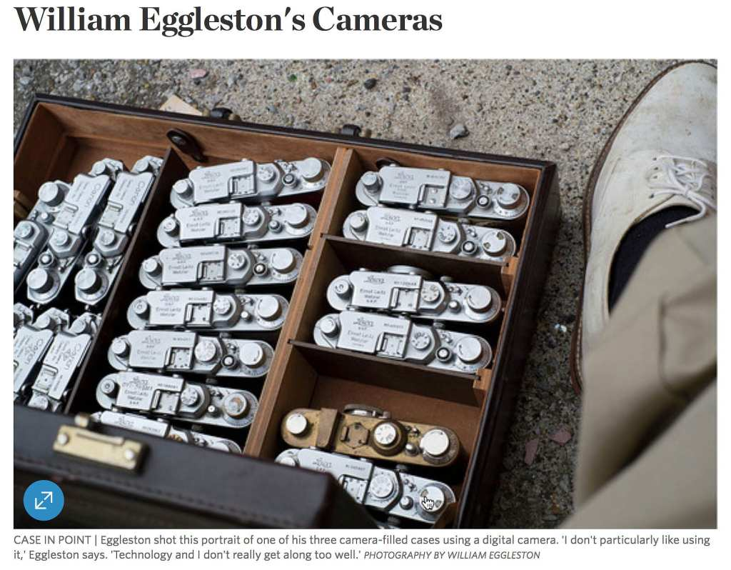 The Master William Eggleston & His Camerassssss…