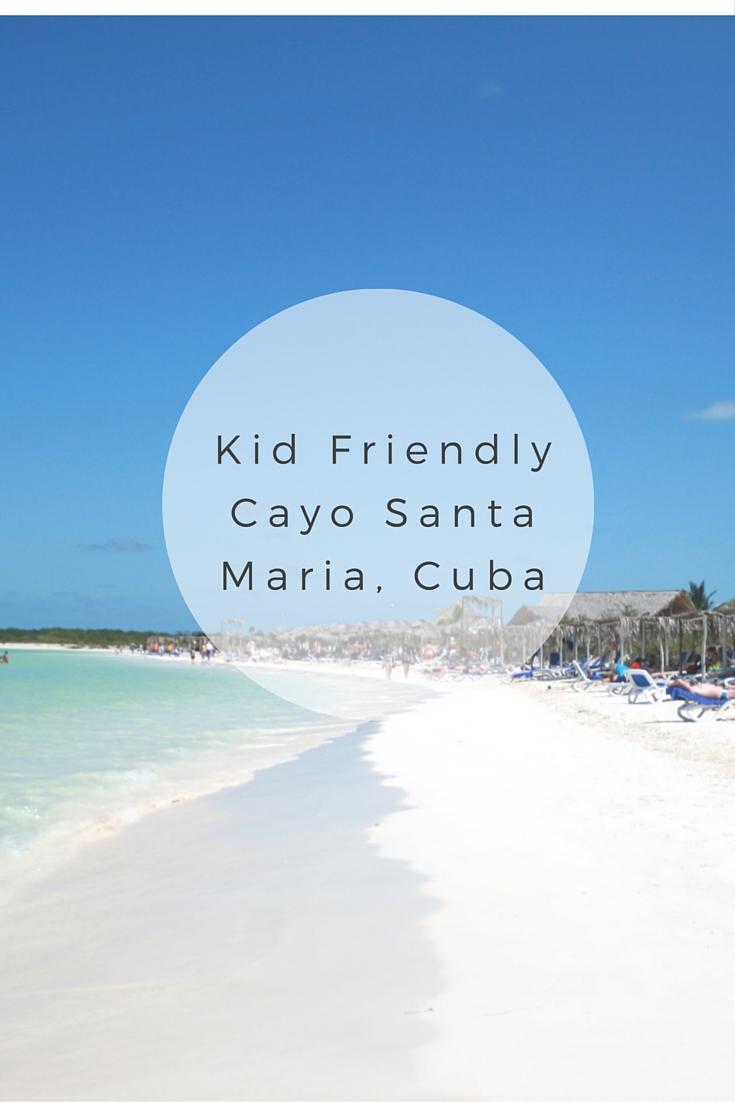 Kid Friendly Cayo Santa Maria, Cuba