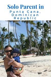 Solo Parent in Punta Cana, Dominican Republic