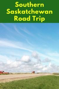Southern Saskatchewan Road Trip