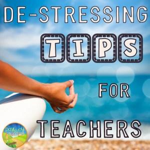 De-stressing Tips for Teachers