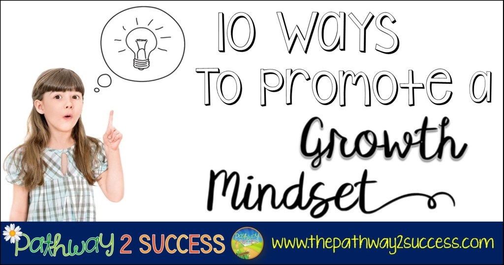 10 ways to promote a growth mindset blog