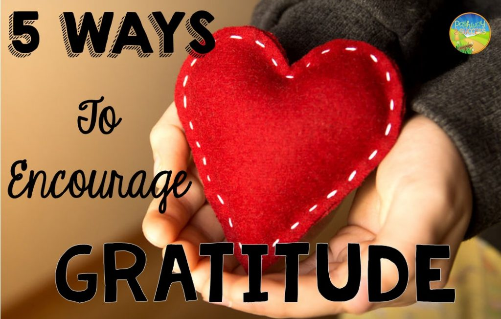 5 Ways to Encourage Gratitude