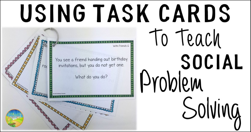 Using Task Cards to Teach Social Problem Solving