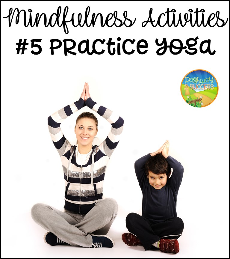 Mindfulness Activities: Practice Yoga