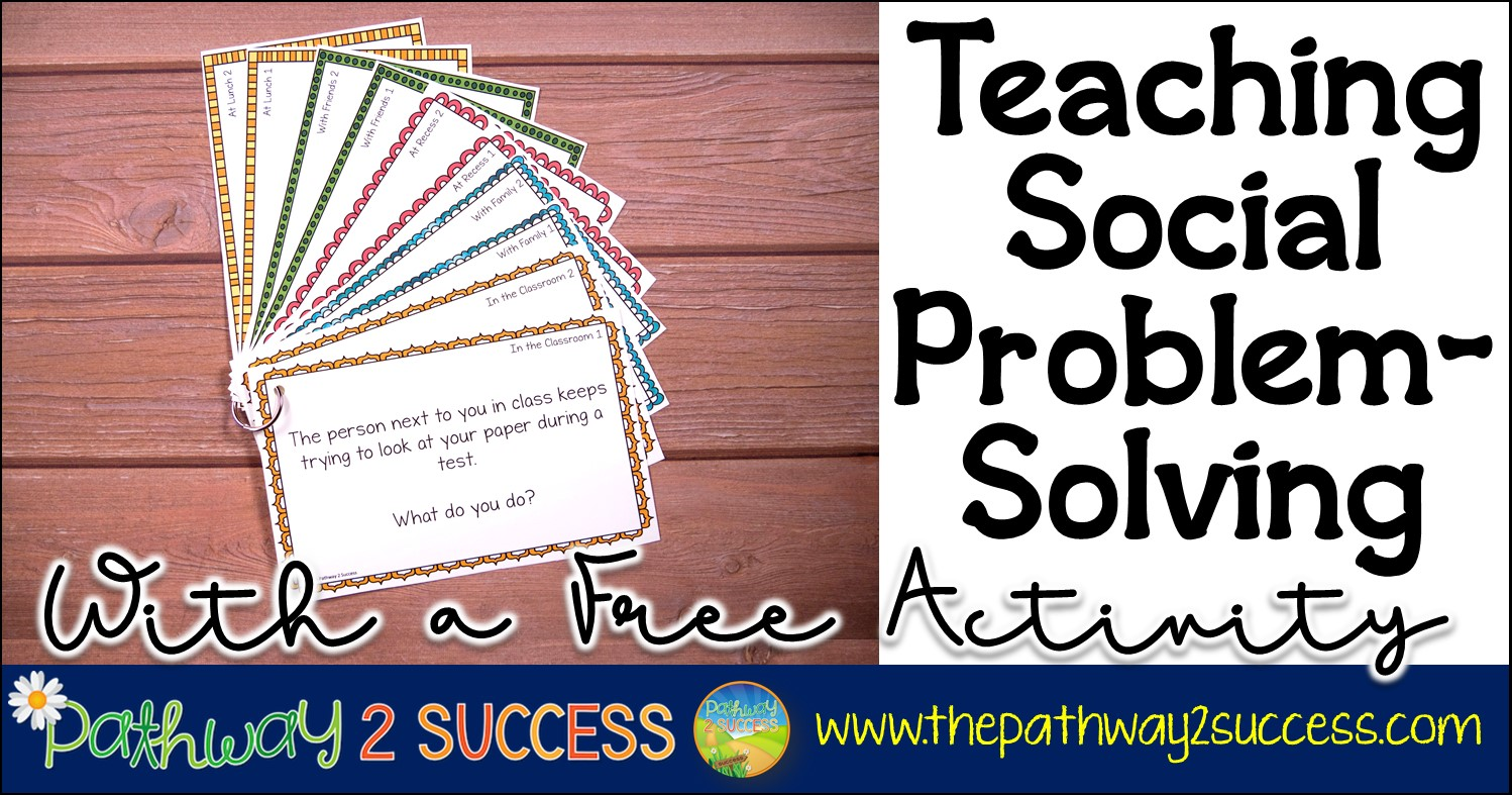 Teaching Social Problem-Solving with a Free Activity - The Pathway 2 Success [ 787 x 1498 Pixel ]