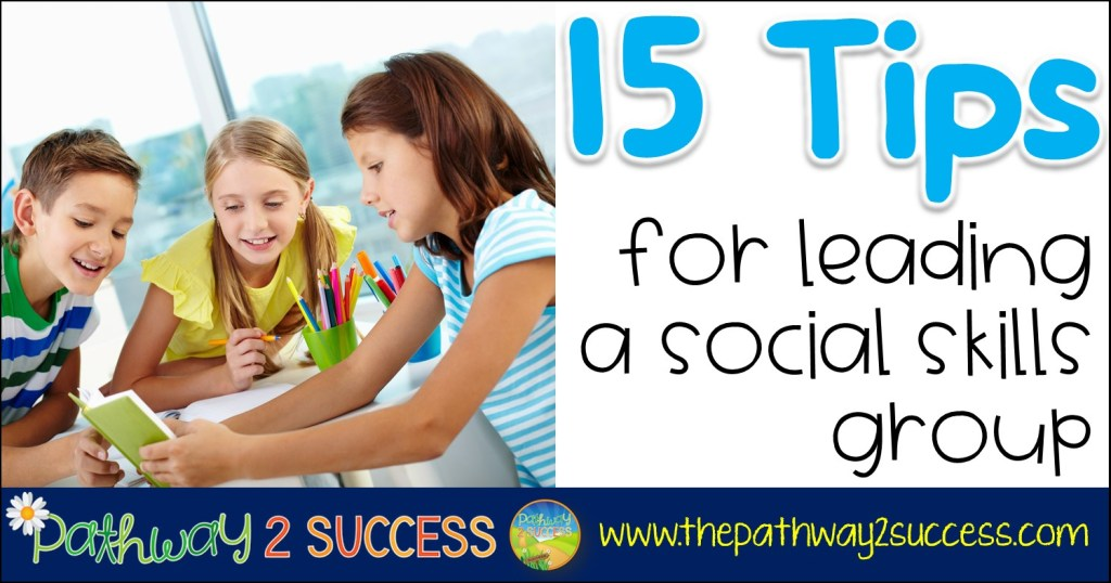 15 Tips for Leading a Social Skills Group