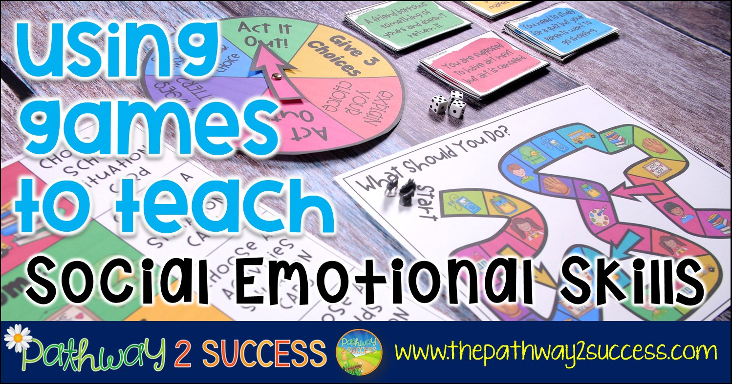 Using Games to Teach Social Emotional Skills - The Pathway 2 Success [ 787 x 1498 Pixel ]