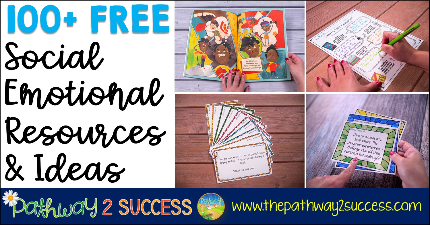 100+ Free Social Emotional Learning Resources - The Pathway 2 Success [ 787 x 1498 Pixel ]