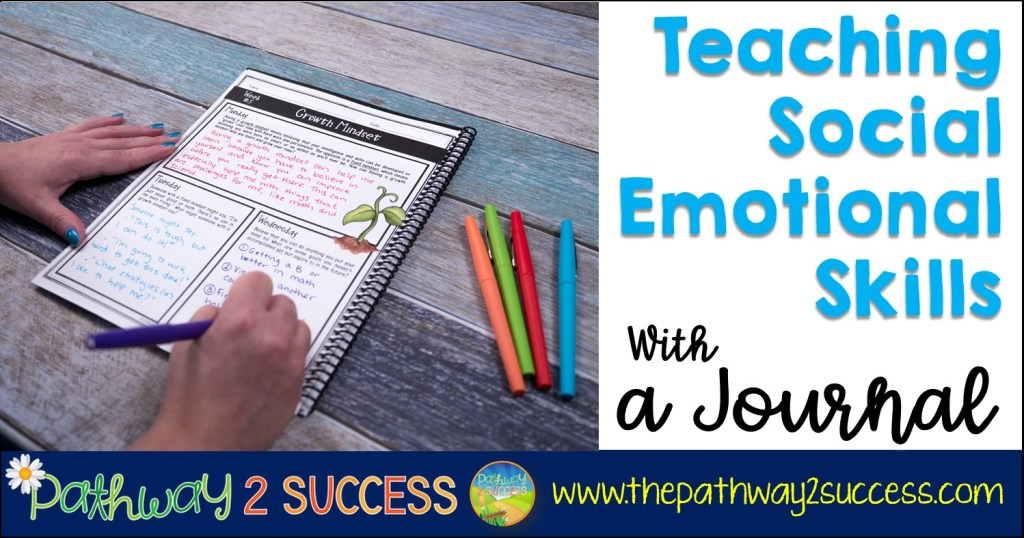 How teaching social emotional skills with a journal can benefit all kids and young adults!