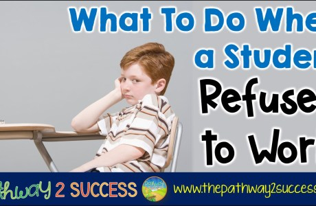 What To Do When a Student Refuses to Work