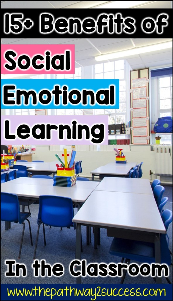 Read about 15+ benefits to teaching social emotional learning in the classroom to kids and young adults! Students need these life skills with SEL to succeed in school and beyond. Learn WHY it's so important to spend the time to teach skills for self-awareness, social skills, self-management, decision-making, and more! #sel #socialemotionallearning #pathway2success