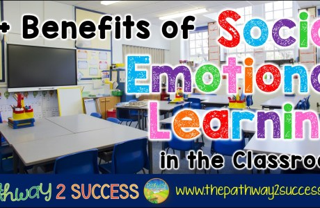 15+ Benefits of Social Emotional Learning in the Classroom