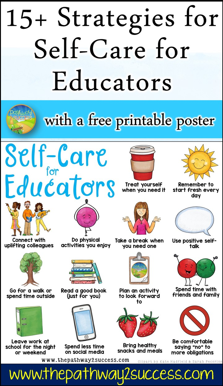 Strategies for self-care for teachers and other educational support staff. Teaching is tough! It's important to put mental, physical, and emotional health first. Use these strategies to help focus on yourself. It comes with a free printable poster as a self-care reminder.