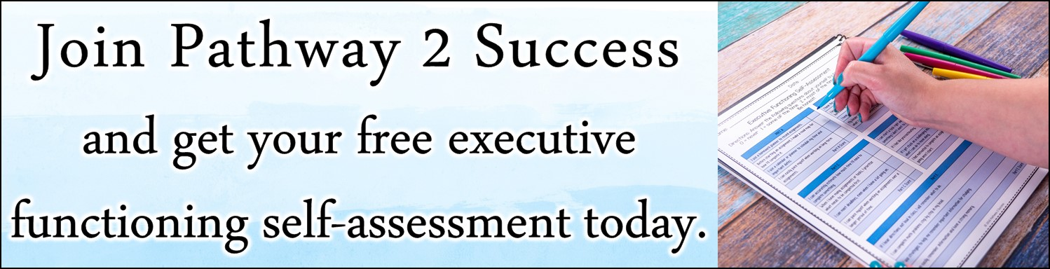 Learn all about executive functioning skills from planning, self-control, organization, and perseverance. These are the abilities in our brains that help us accomplish tasks. Simply put, these are critical life skills for kids and teens to be successful in school and beyond! Use these free strategies, ideas, printables, and blog posts to help you! #executivefunctioning #pathway2success