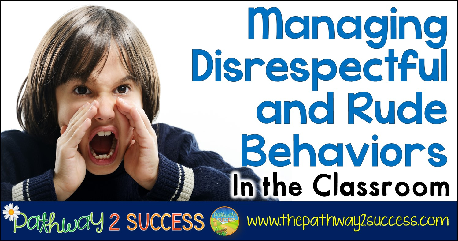 Strategies for managing disrespectful, rude, and other challenging behaviors in the classroom. This post is targeted to teachers and principals who need support with challenging behaviors in elementary, middle, and high school. #pathway2success #behaviormanagement