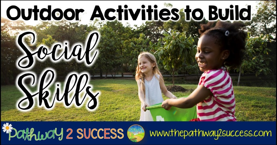 Outdoor activities to help build social skills including patience, attention, conversation skills, responsibility, and much more. Use these activities to help kids work on social emotional learning at home over the summer or anytime of year! #sel #socialskills