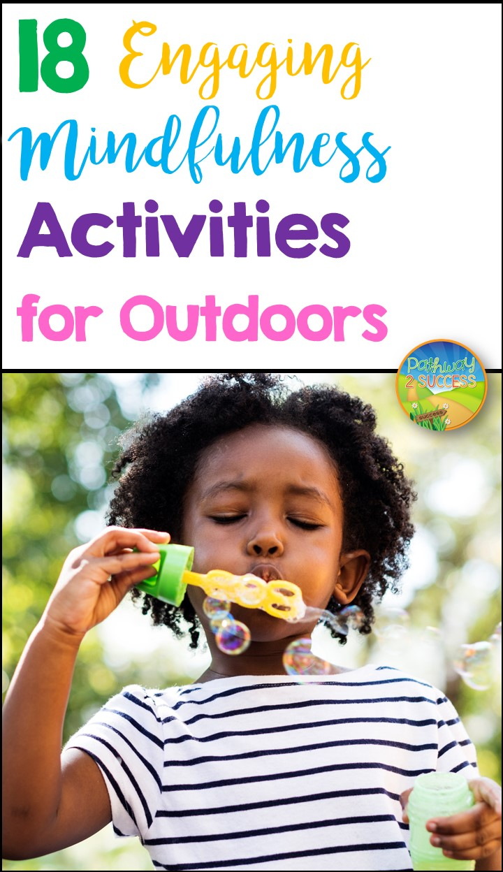 18+ Mindfulness activities for kids and teens to practice outside. These activities are perfect for a mindful summer activity, incorporating physical activity, or just a planned way to get outside of the classroom during the school day. #mindfulness #pathway2success
