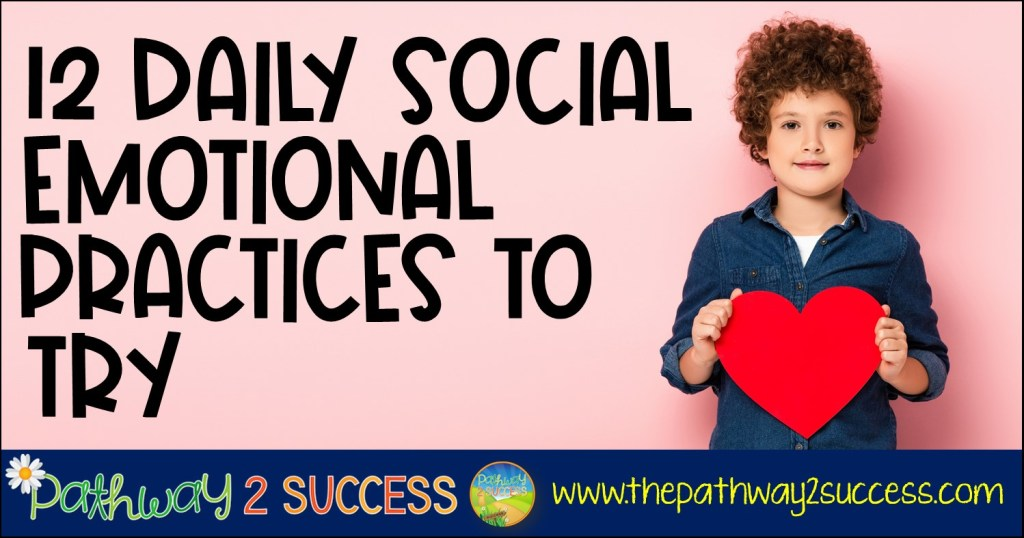 12 Daily Social Emotional Practices to Try