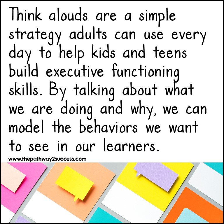 Model think alouds to build executive functioning skills.