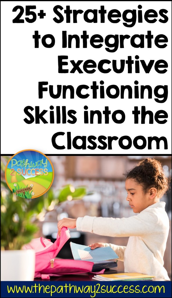 25+ strategies to integrate executive functioning skills