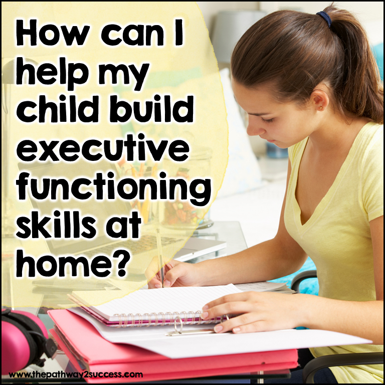 building executive functioning skills at home