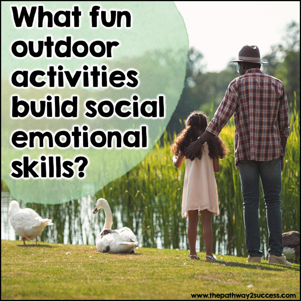 What outdoor activities build social emotional skills?