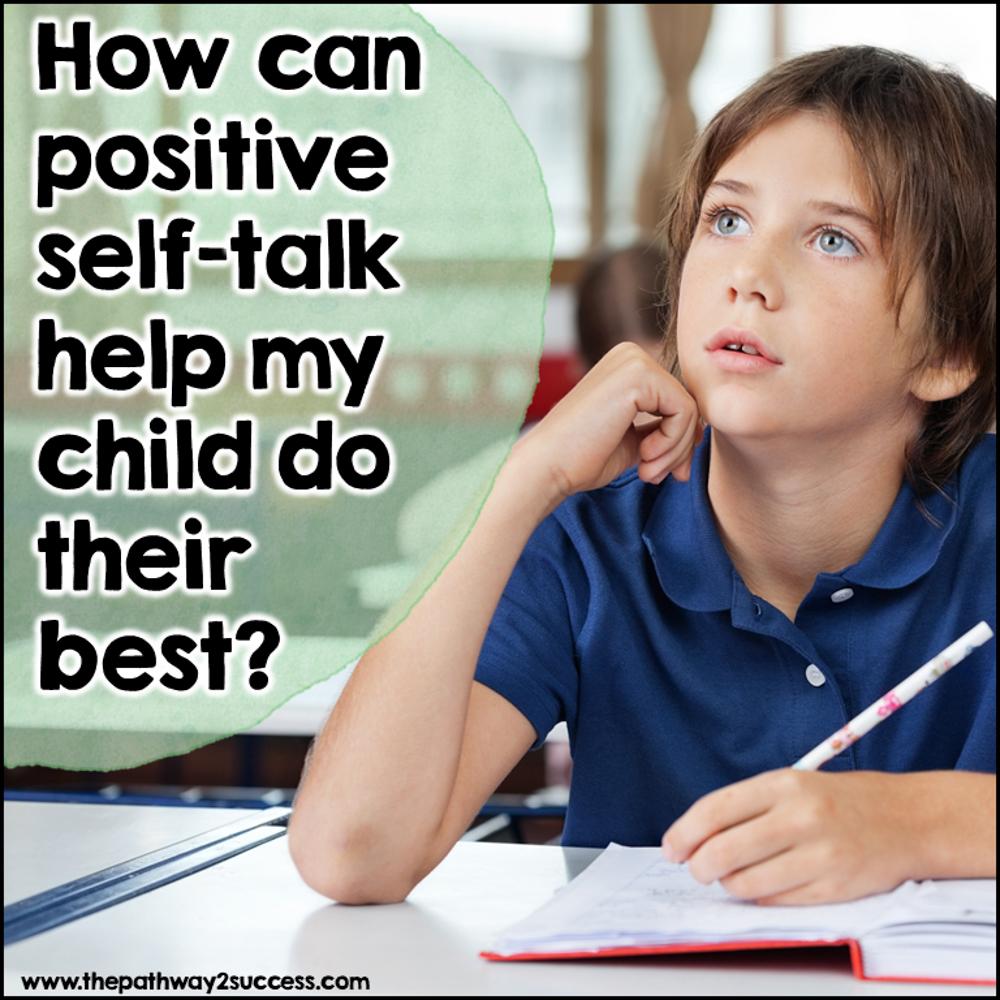 Using positive self-talk for kids: Information for parents.