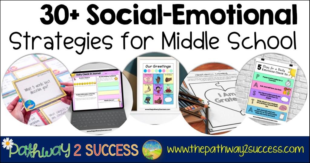 30+ Social-Emotional Strategies for Middle School Kids