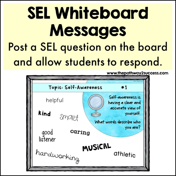 SEL Whiteboard Messages. Post a question on the whiteboard and give space for kids to respond right on the board each day. Students will love getting to write their answer, but they will also get to see others' responses as well. Use this SEL Whiteboard Question set to start.