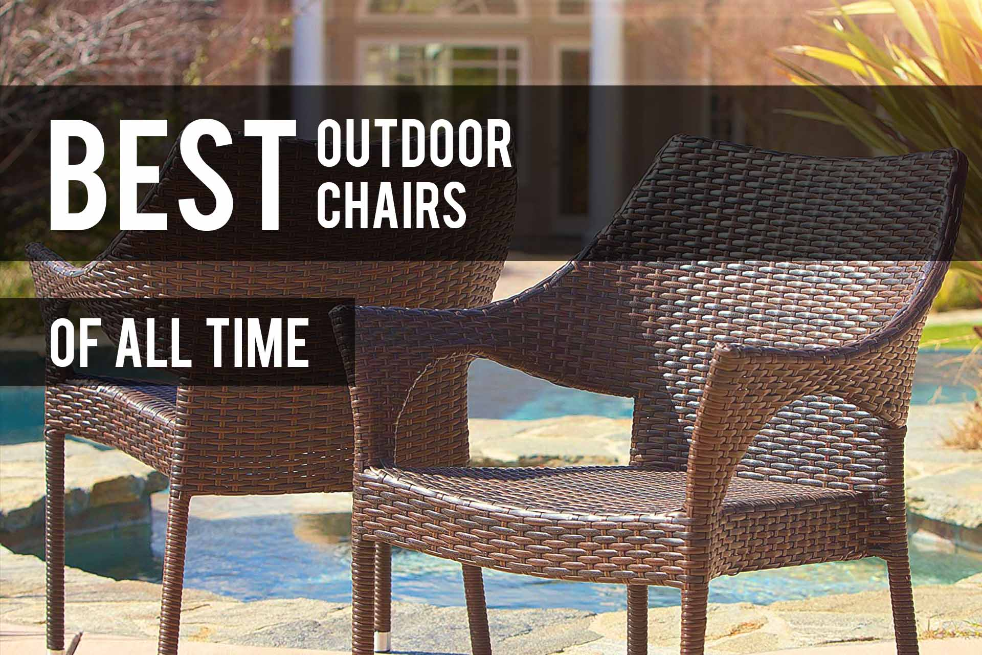 Pleasing Best Outdoor Chairs 2019 Reviews The Patio Pro Squirreltailoven Fun Painted Chair Ideas Images Squirreltailovenorg