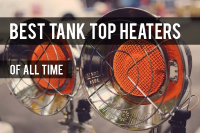 Best Tank Top Propane Heaters