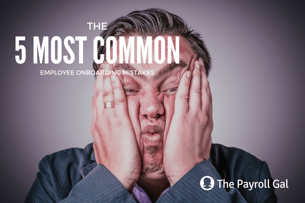 The 5 Most Common Employee On Boarding Mistakes