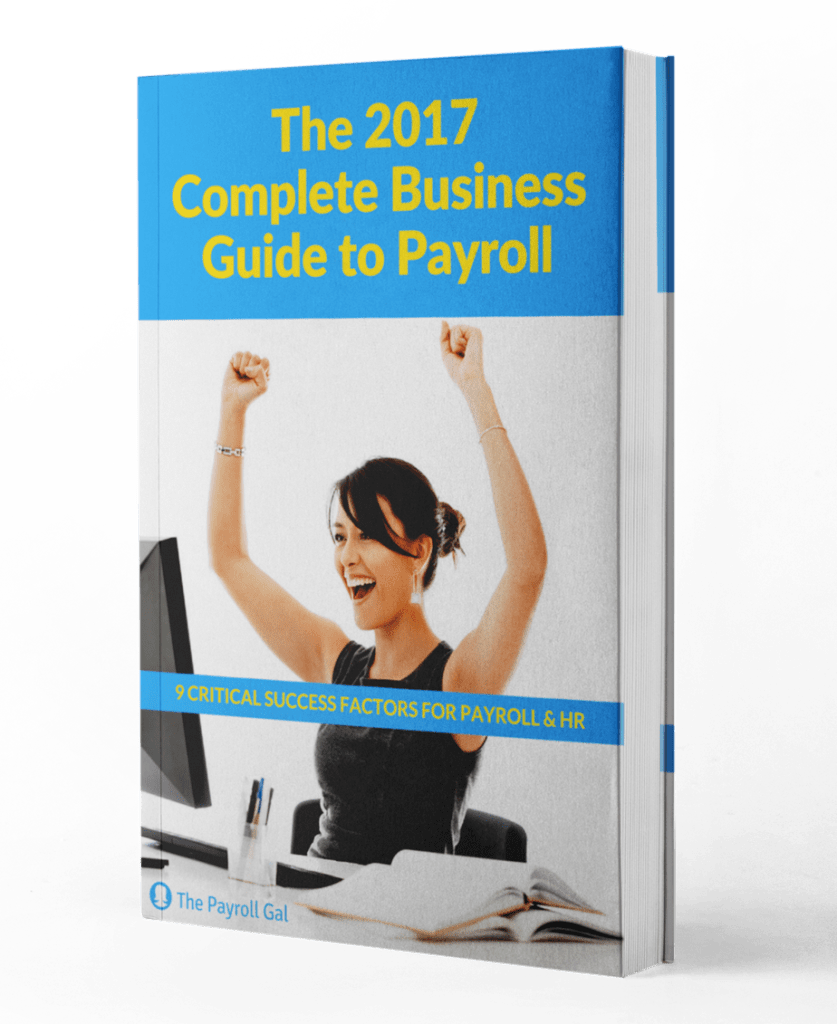 The 2017 Complete Business Guide To Payroll