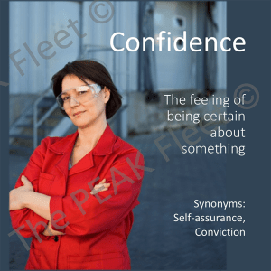 Confidence: The feeling of being certain about something.
