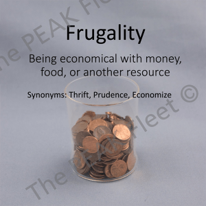 Frugality: Being economical with money, food, or another resource.