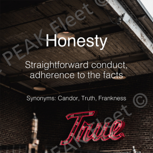 Honesty: Straightforward conduct, adherence to the facts.
