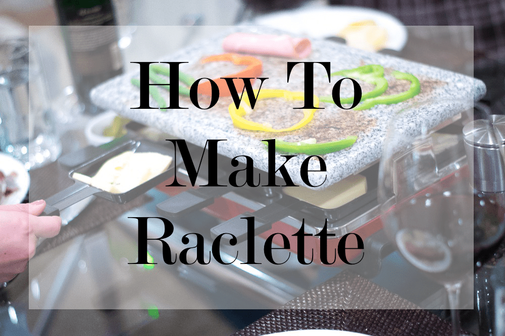 how-to-make-raclette