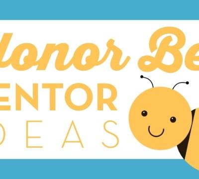 Honor Bee Mentor Ideas